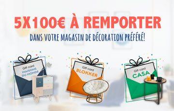 5 cartes cadeaux de 100€ à remporter chez Casa, Blokker ou Maisons du Monde !