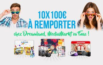 10 x100€ à remporter chez Dreamland, MediaMarkt ou Fnac !