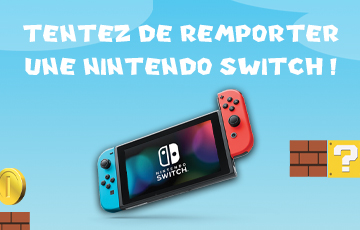 Tentez de remporter une Nintendo SWITCH !