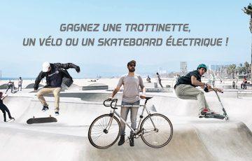 Gagnez une trottinette, un vélo ou un skateboard électrique
