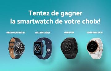 Gagnez la smartwatch de votre choix !