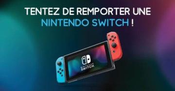 Gagnez votre Nintendo Switch !