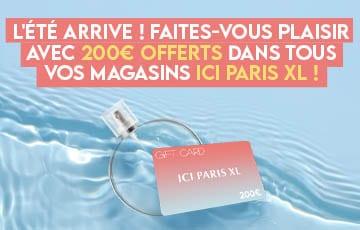 Tentez de remporter 200€ chez Ici Paris XL !